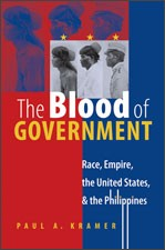 "The cover of Paul Kramer's ""The Blood of Government."""
