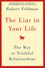 "Robert Feldman, UMass Amherst psychology professor, offers his insights into the world of lying in his new book, ""The Liar in Your Life,"" published Aug...."