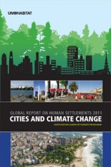 UN HABITAT's recently published report, Global Report on Human Settlements: Cities and Climate Change