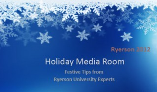Ryerson University wraps up the holiday season with tip sheets, experts