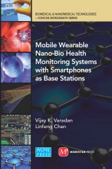 Mobile Wearable Nano-Bio Health Monitoring Systems with Smartphones as Base Stations discusses the development and application of mobile, wireless health-monitoring...