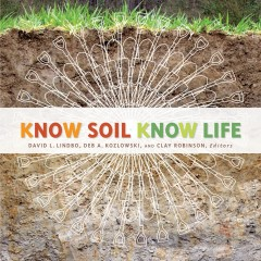 A new book, Know Soil Know Life, encourages readers to take a fresh look at the ground beneath their feet.