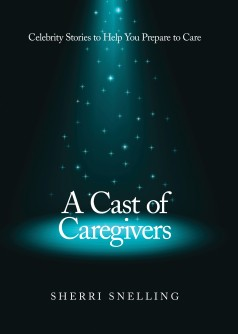 Newswise: Caregiving Expert Sherri Snelling Launches a Cast of Caregivers