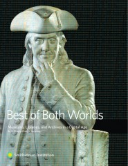"Front cover of Smithsonian Secretary G. Wayne Clough's new e-book, ""Best of Both Worlds: Museums, Libraries, and Archives in a Digital Age,"" available..."