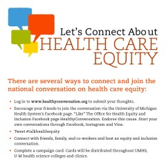 "The University of Michigan Health System is launching a three-month campaign ""Talk Health Care Equity"" on March 25 to encourage people across the U.S...."