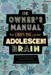 """The Owner's Manual for Driving your Adolescent Brain,"" written for 9- to 14-year-olds, explains the brain's structure, how different parts function..."