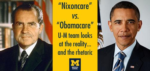 Newswise: Nixoncare vs. Obamacare: U-M Team Compares the Rhetoric & Reality of Two Health Plans