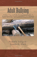 "Newswise: ""Adult Bullying – a Nasty Piece of Work"" Sheds Light on Workplace Bullying and What to Do About It"