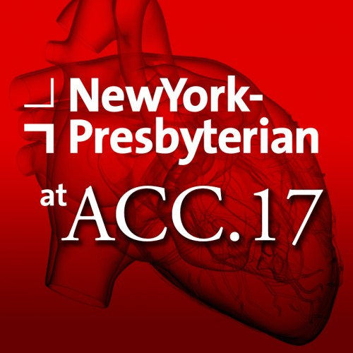 Newswise: NewYork-Presbyterian's World-Renowned Cardiology Experts Available for Comment at #ACC17