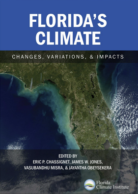 "In their book ""Florida's Climate: Changes, Variations & Impacts,"" Chassignet and Misra offer a thorough review of the current state of research on Florida's changing climate."
